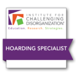 Institute for Challenging Disorganization. Hoarding Specialist certificate.
