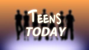 Teens Today