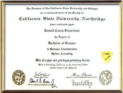 Ronald C. Singerman, California State University at Northridge Bachelor of Science, Business Administration Option: Accounting Summa Cum Laude