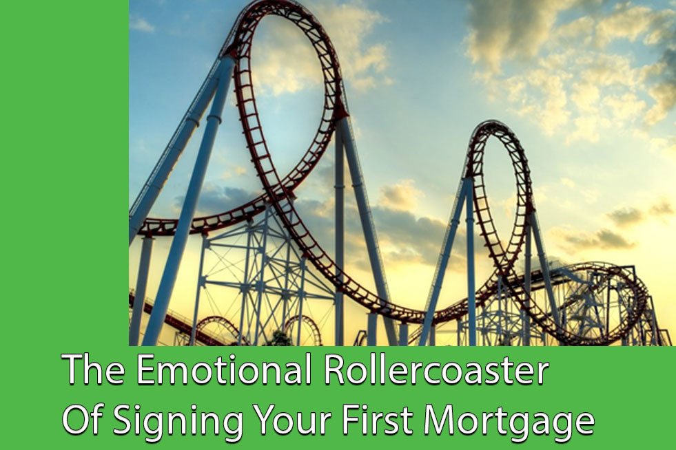 Emotional-Rollercoaster-Of-Signing-Your-First-Mortgage