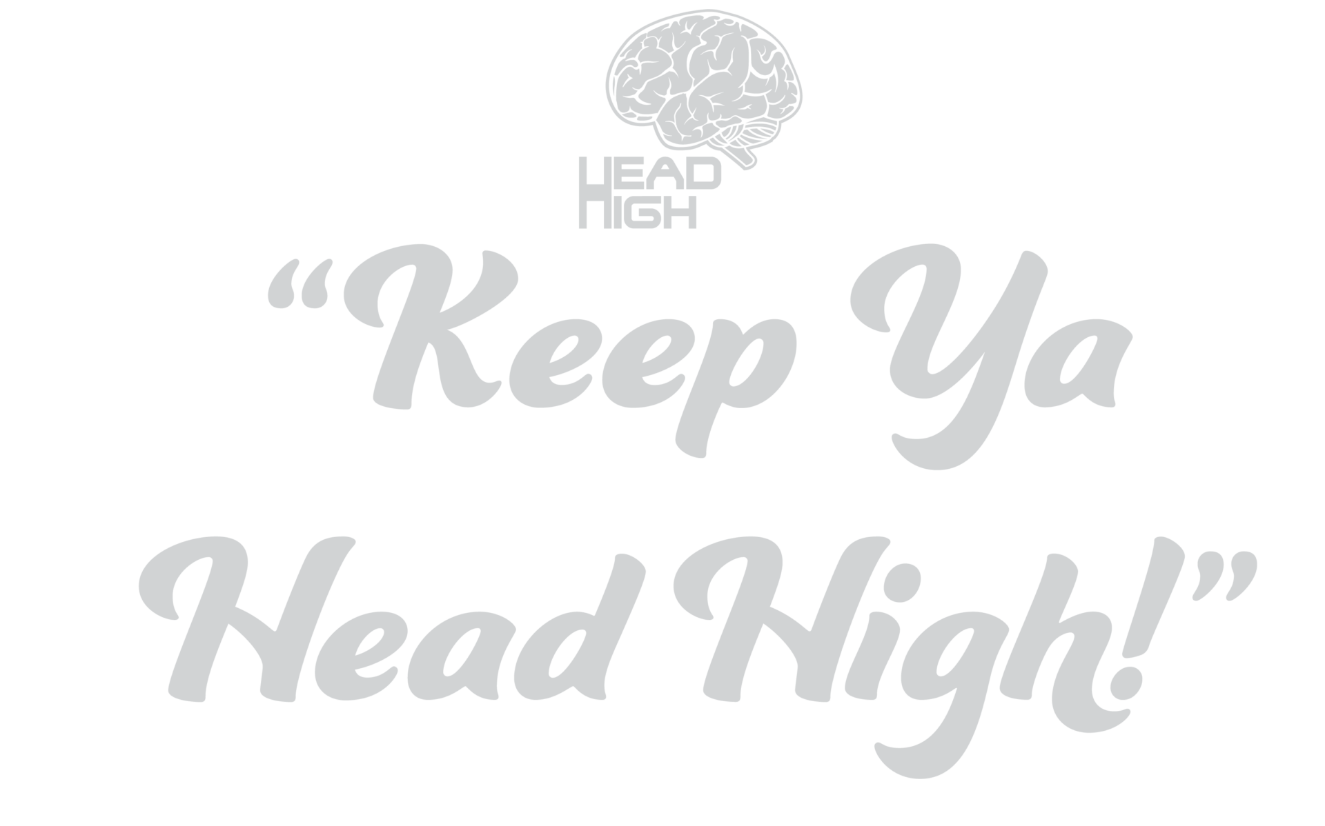 Keep Ya Head High