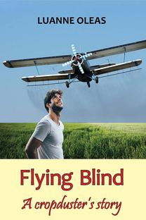 Flying Blind: A Cropduster's Story