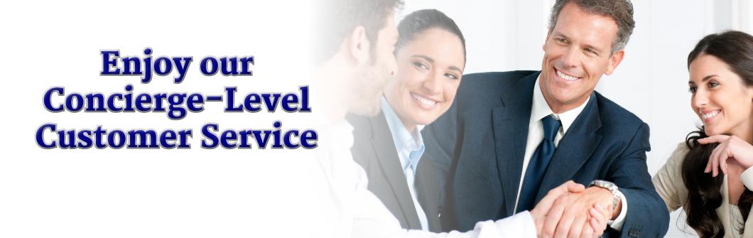 Enjoy our Concierge Level Customer Service