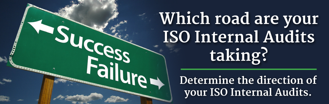 What road are your ISO Internal Audits taking?
