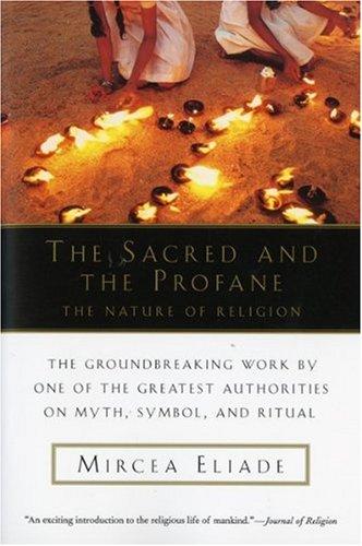 Reflections on Mircea Eliade's The Sacred and the Profane