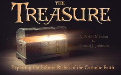 The Treasure: Exploring the Infinite Riches of the Catholic Faith