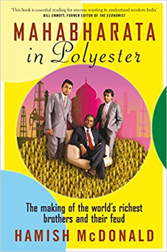 Mahabarata in Polyester: the Making of the World's Richest Brothers and Their Feud