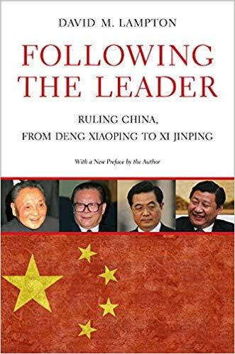 Following the Leader: Ruling China from Deng Xiaoping to Xi Jinping