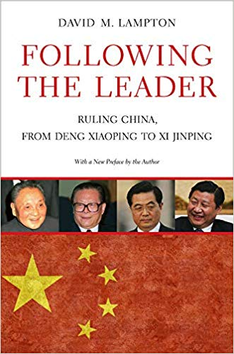 Following the Leader: Ruling China from Deng Xiaoping to Xi Jinping