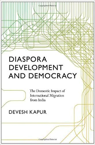 Diaspora, Development, and Democracy: The Domestic Impact of International Migration from India