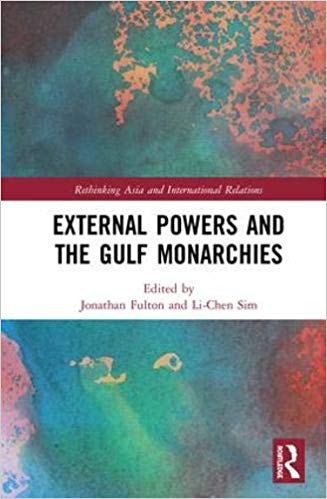 External Powers and the Gulf Monarchies