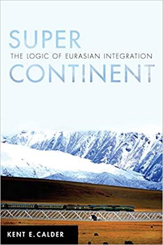 Super Continent: The Logic of Eurasian Integration