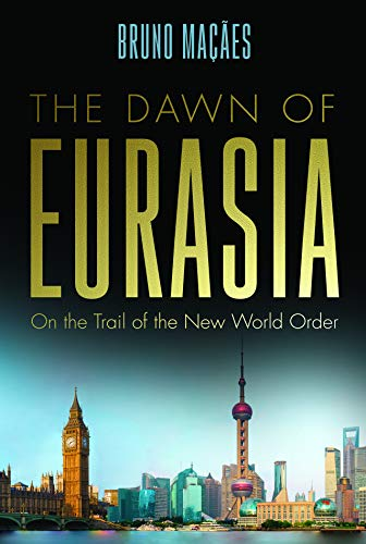 Dawn of Eurasia: On the Trail of the New World Order