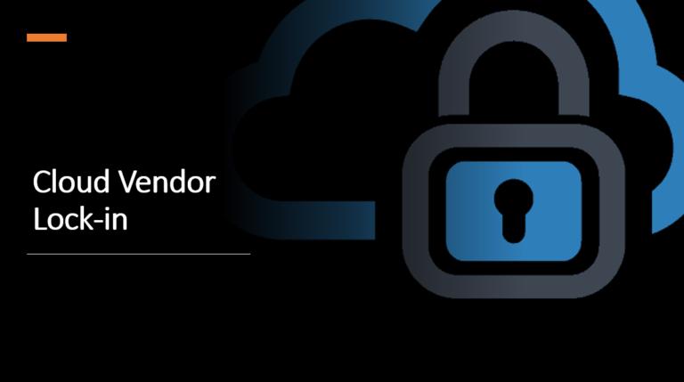 What Is Cloud Vendor Lock-in? Risks In Vendor Lock-in and How To Avoid Vendor Lock-in?