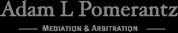 Adam L. Pomerantz - Mediation and Arbitration