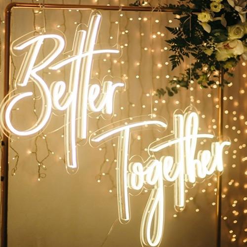 Better together LED Neon Sign