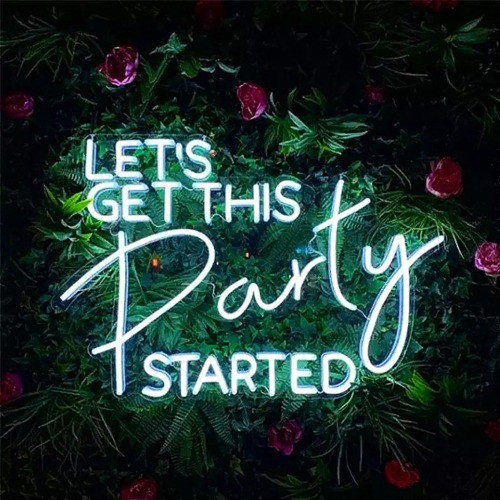 Let's Get This Party Started- LED Neon Sign