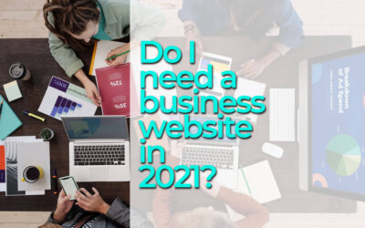 Do I Need A Business Website in 2021?