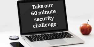 Take our 60-minute security challenge