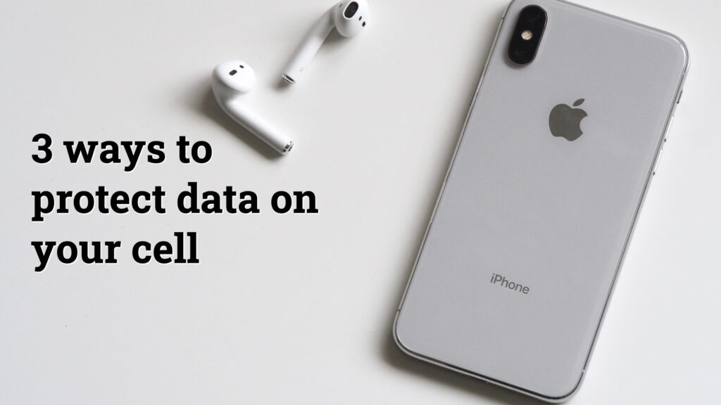 3 ways to protect data on your cell