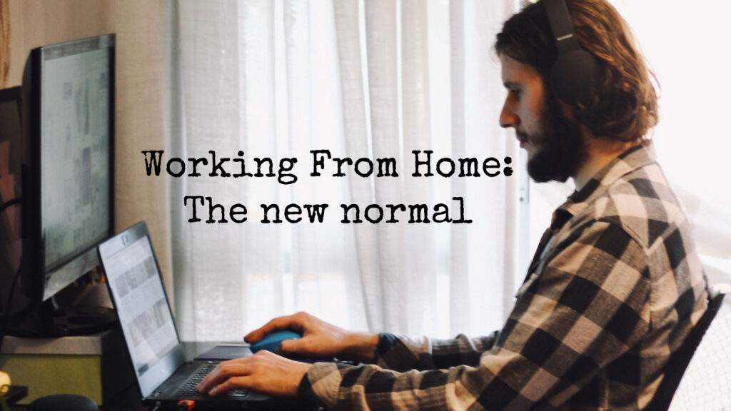 Work from home: The new normal