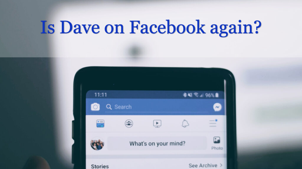 Is Dave on Facebook again?