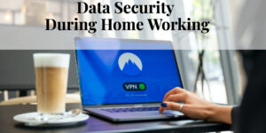 Data security when working from home