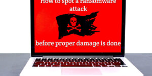 How to spot a ransomware attack before damage is done