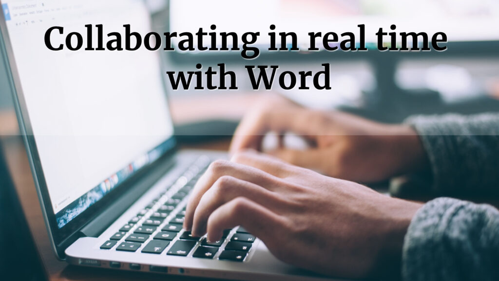 Collaborate in real-time with Microsoft 365 and Word