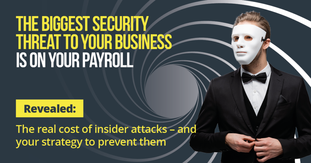 The biggest security threat to your business is on your payroll