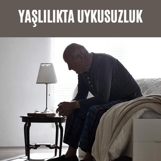 Yaşlılıkta uykusuzluk
