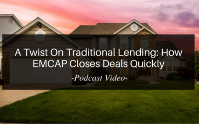 A Twist On Traditional Lending: How EMCAP Closes Deals Quickly