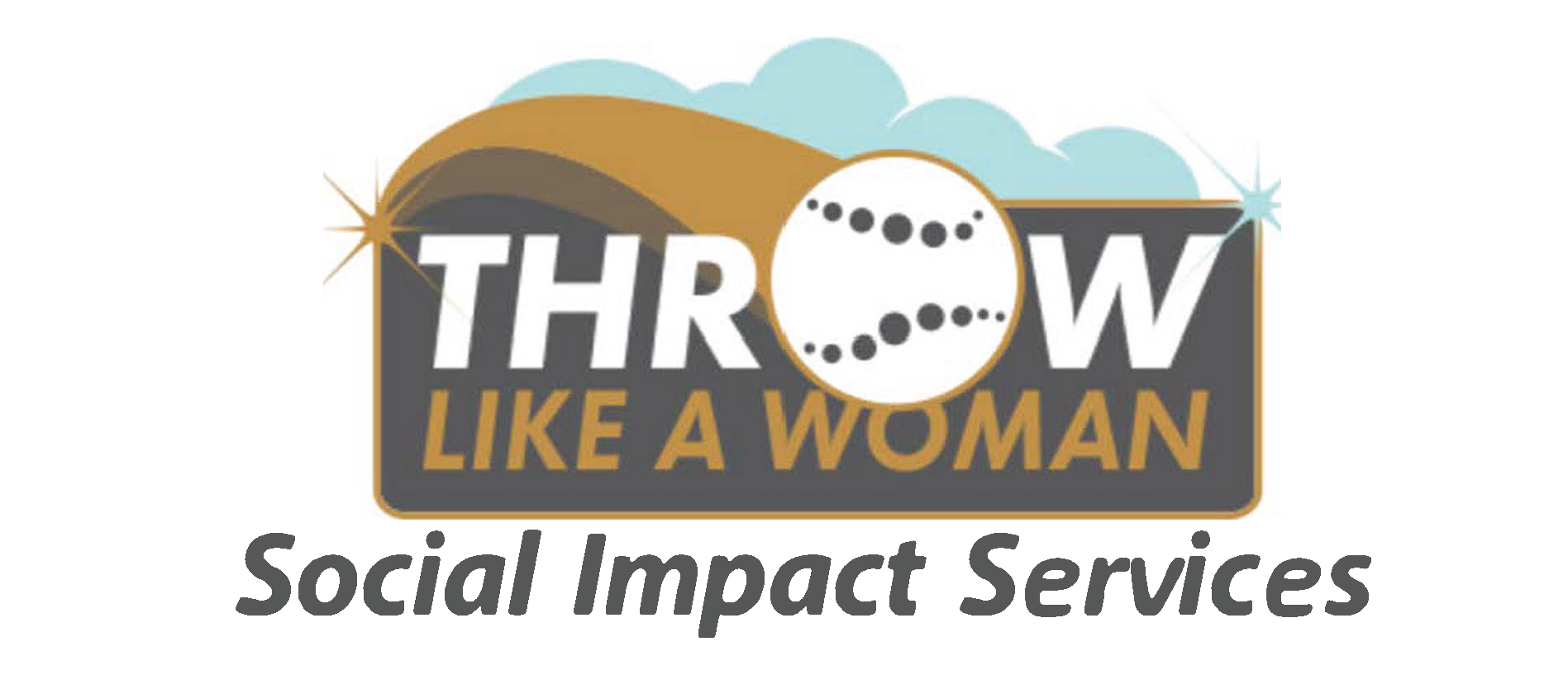 Throw Like a Woman, Social Impact Services
