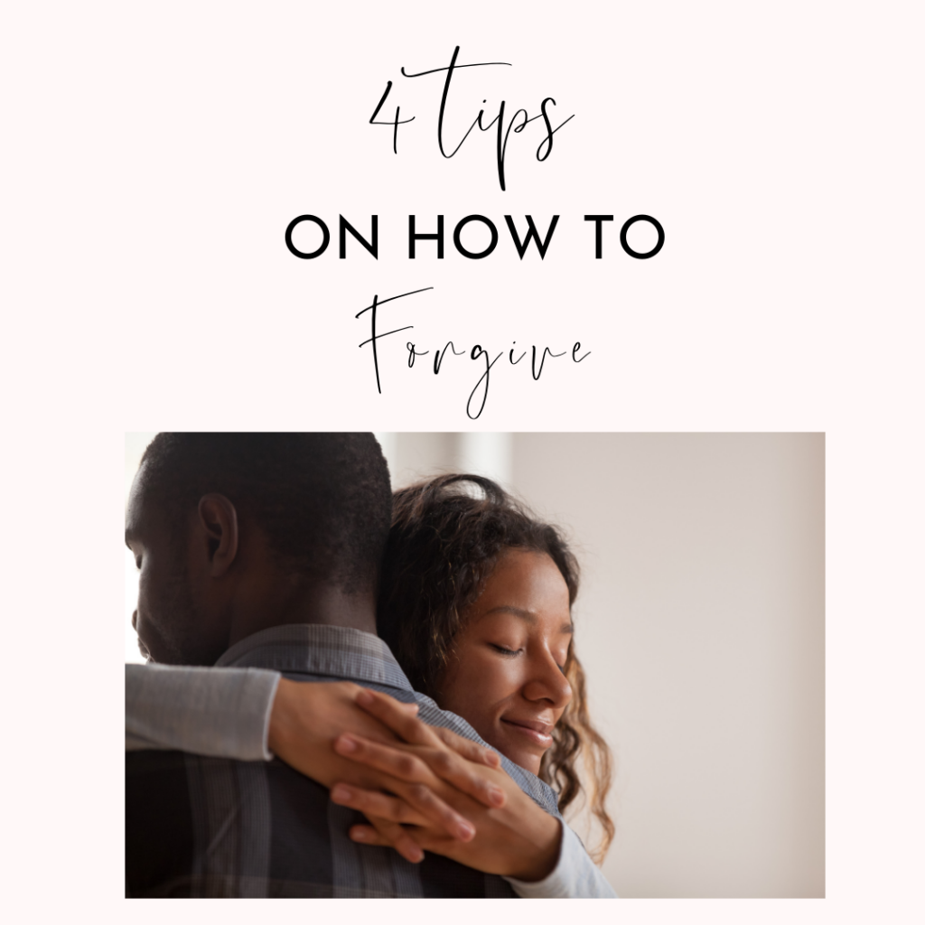 4 tips on how to forgive