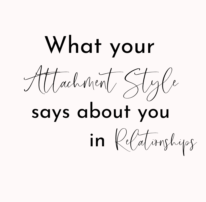what your Attachment Style says about your relationships