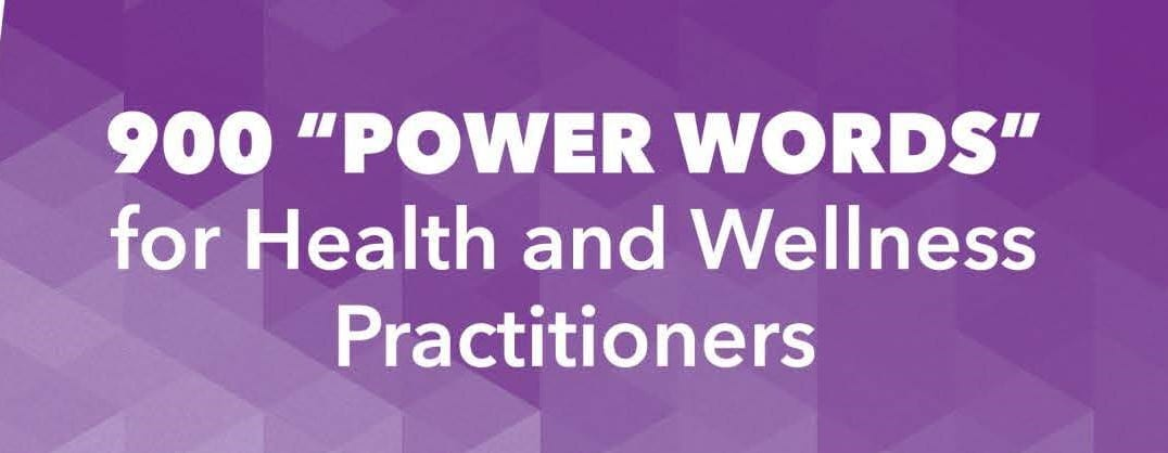Power words for health and wellness practitioners