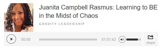 Juanita Campbell Rasmus Learning to BE in the Midst of Chaos