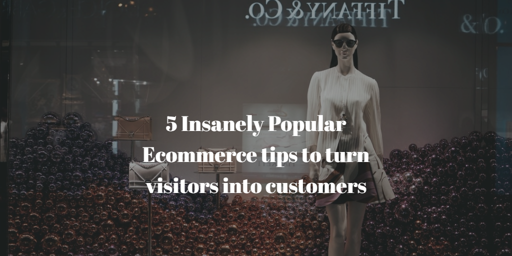 eCommerce Tips to Turn Visitors into Customers