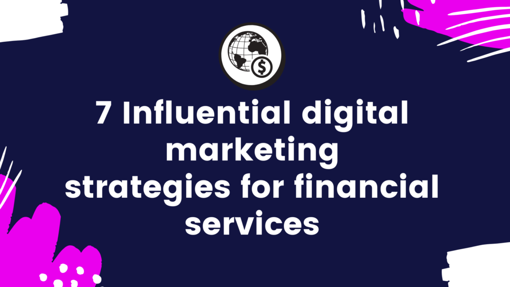 Digital Marketing Strategies for Financial Services