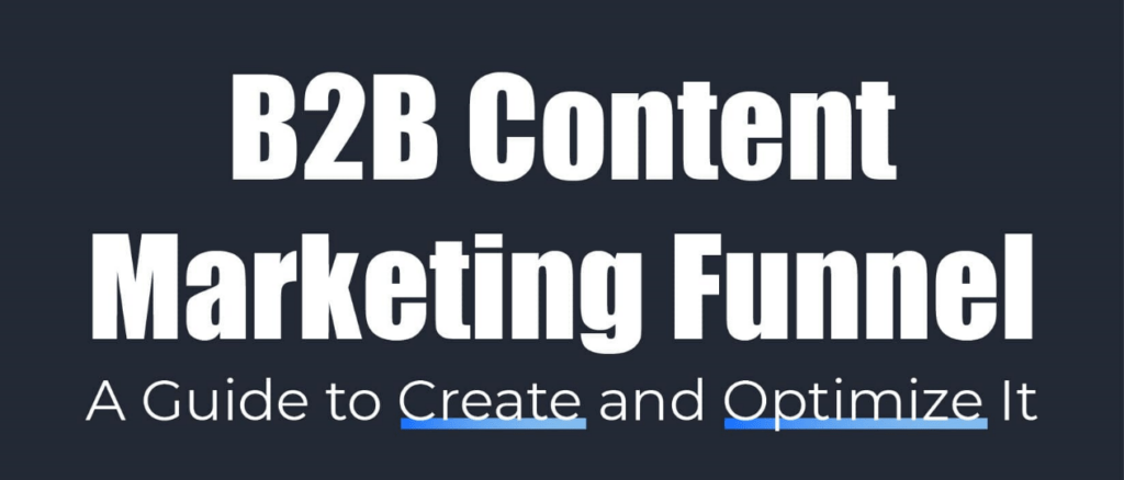 B2B Content Marketing Funnel: Creation and Optimization