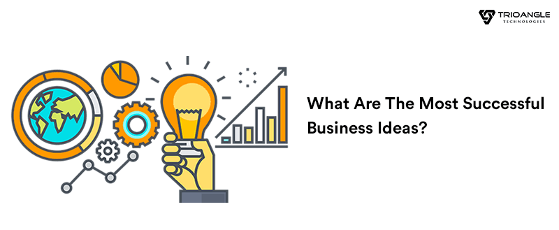 What Are The Most Successful Business Ideas?