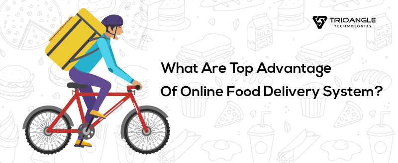 Advantages of an Online Food Delivery System