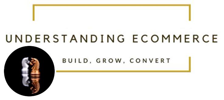 Digital Marketing Strategies by Understanding eCommerce