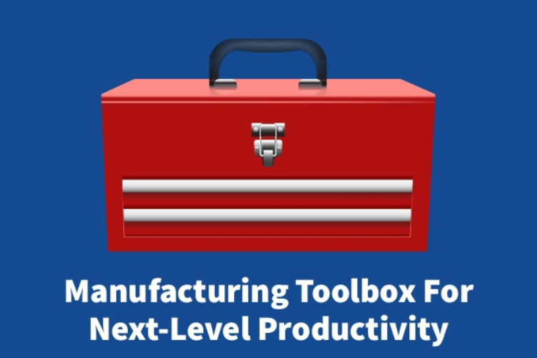 Manufacturing Toolbox for Next-Level Productivity