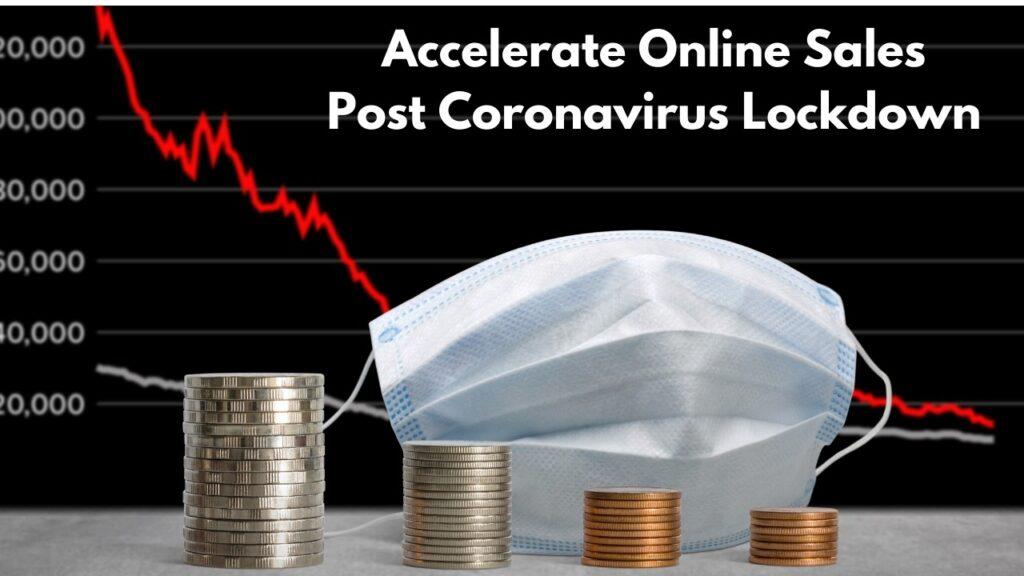 How to Accelerate Online Sales Post Coronavirus Lockdown