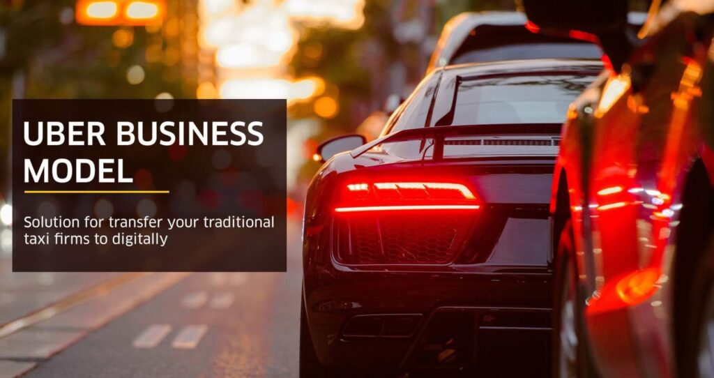 Uber Business Model: Digitizing Taxi Services