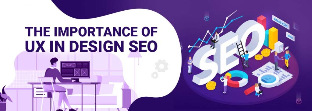 The Importance of UX in Design SEO