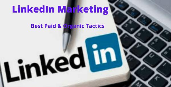 Top 10 LinkedIn Marketing Tactics