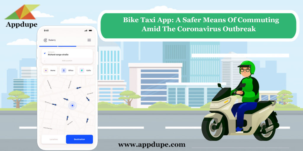Bike taxi app: A safer means of commuting amid the Coronavirus outbreak