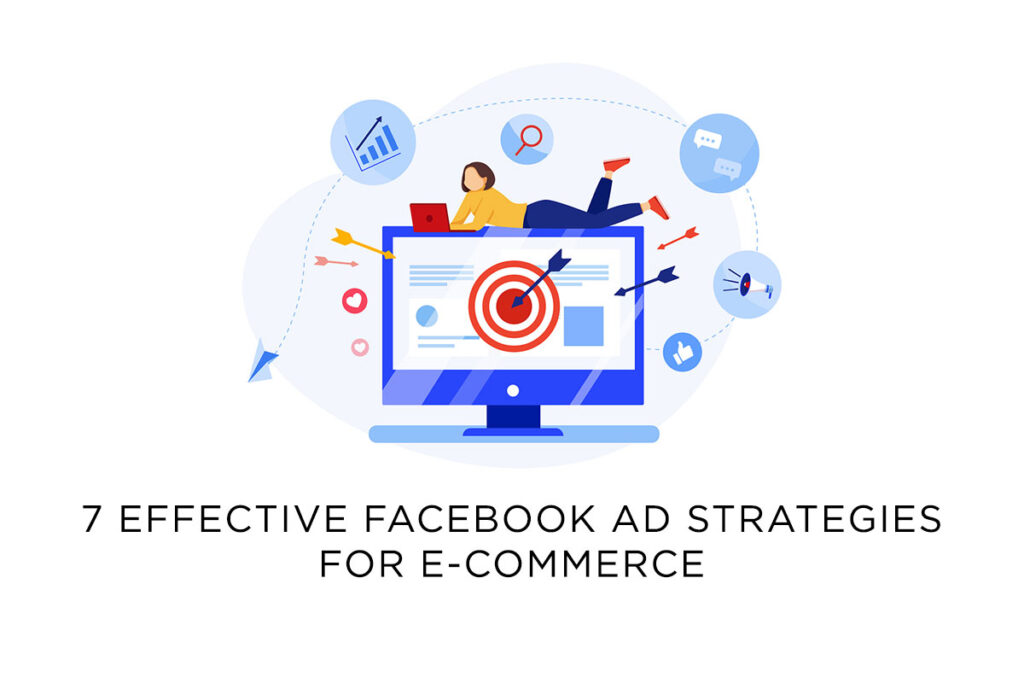 7 Effective Facebook Ad Strategies for eCommerce